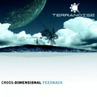Terranoise – Cross Dimensional Feedback
