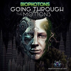 Biophotons – Going Trough The Motions EP – OUT NOW